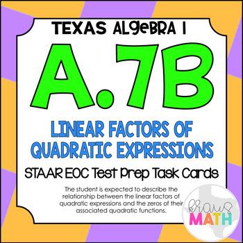 A.7B: Factor & Zeros of Quadratic Expressions STAAR EOC Test Prep Task Cards!