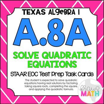 A.8A: Solving Quadratic Equation STAAR EOC Test-Prep Task Cards (Algebra 1)
