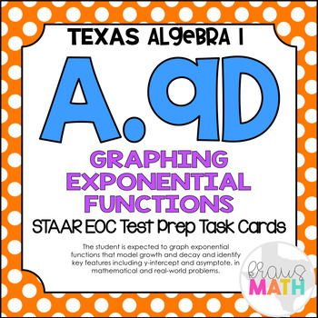 A.9D: Attributes of Exponential Functions STAAR EOC Test-Prep Task Cards!