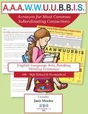 A.A.A.W.W.U.U.B.B.I.S. Acronym for Most Common Subordinating Conjunctions