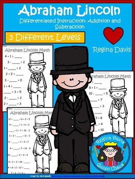 A+ Abraham Lincoln: Math... Addition and Subtraction Differentiated  Practice