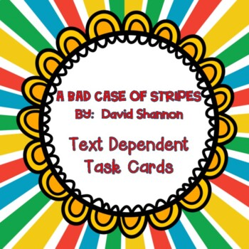 A BAD CASE OF STRIPES Text Dependent Task Cards