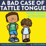 A BAD CASE OF TATTLE TONGUE Activities and Read Aloud Lessons