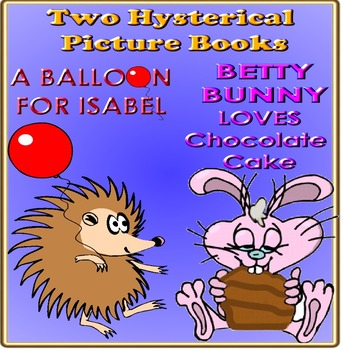 A BALLOON FOR ISABEL & BETTY BUNNY LOVES CHOCOLATE CAKE!  FUNNY Picture Books