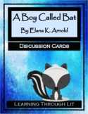 A BOY CALLED BAT by Elana K. Arnold  * Discussion Cards