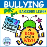 A BUG and A WISH- Bullying & Conflict Resolution Lesson for PK-1st Grades