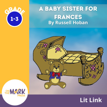A Baby Sister for Frances Lit Link (Novel Study)