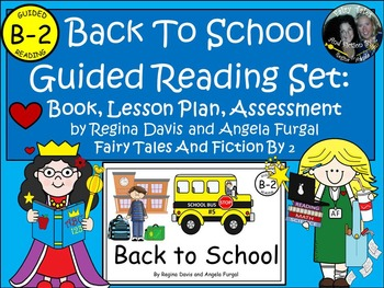 A+ Back To School-Level B-2 Guided Reading-Book, Lesson Plan, Assessments
