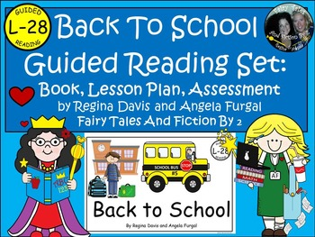 A+ Back To School-Level L-28 Guided Reading-Book, Lesson Plan, Assessment