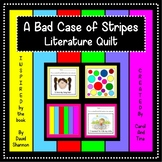 A Bad Case of Stripes: A Literature Quilt to teach Confidence