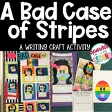 A Bad Case of Stripes : A Writing and Comprehension Craft Activity