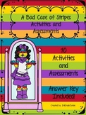 A Bad Case of Stripes - Activities and Assessment