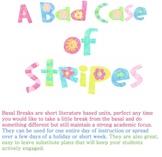 A Bad Case of Stripes Basal Break