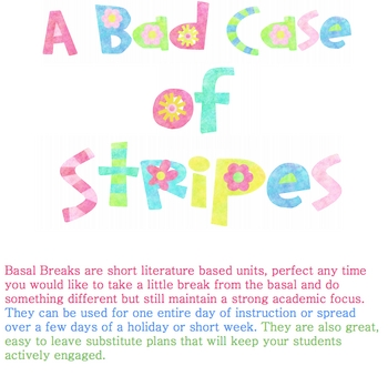 A Bad Case of Stripes Basal Break