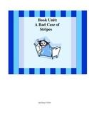 A Bad Case of Stripes: Book Unit