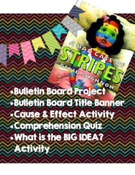 A Bad Case of Stripes: Cause & Effect/Big Idea Bulletin Bo