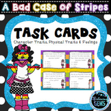 A Bad Case of Stripes - Character Traits, Physical Traits & Feelings Task Cards