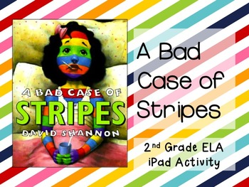 A Bad Case of Stripes Language Arts iPad Activity - Digital Literacy