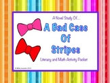 A Bad Case of Stripes: Literacy and Math Activity Packet