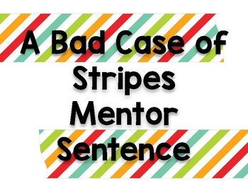 A Bad Case of Stripes Mentor Sentence