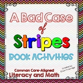 A Bad Case of Stripes {Mini-Unit or Sub Plans} Literacy and Math