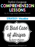 A Bad Case of Stripes - Visualize Comprehension Lesson Plan