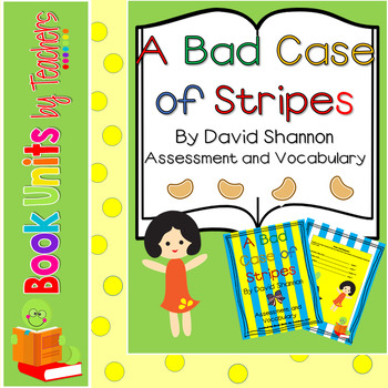 A Bad Case of Stripes by David Shannon Assessment and Vocabualary