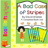 A Bad Case of Stripes by David Shannon Book Unit