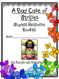 A Bad Case of Stripes by David Shannon Student Response Booklet