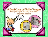 A Bad Case of Tattle Tongue Book Companion Resource