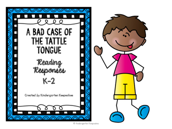 A Bad Case of Tattle Tongue Response Pack K-2