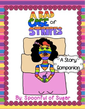 A Bad Case of the Stripes (A Story Companion)
