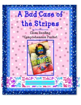 A Bad Case of the Stripes Close Reading Comprehension Packet
