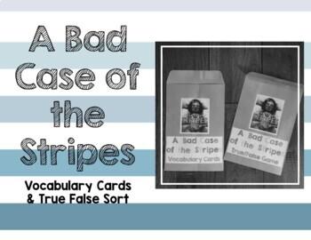 A Bad Case of the Stripes Vocabulary Visuals & True False Sort