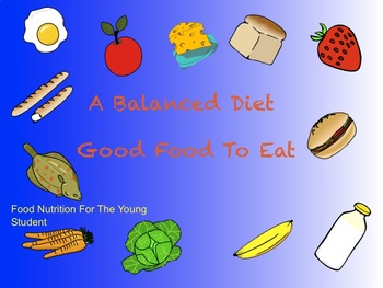 A Balanced Diet / Good Food To Eat  by Joseph Failla | TpT
