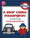 A Bear Called Paddington Complete Novel Study British Version 4th-6th Grade
