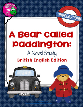 A Bear Called Paddington Complete Novel Study British Version 4th-6th Grade