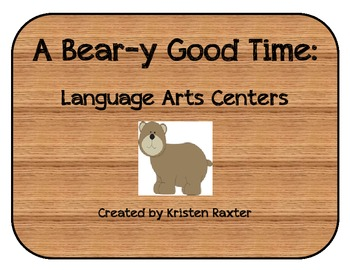 A Bear-y Good Time: Language Arts Centers