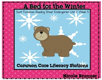 A Bed For Winter Reading Street Unit 2 Week 5 Common Core Literacy Stations