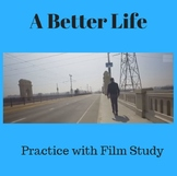 A Better Life: Practice with Film Study