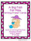 A Big Fish For Max Writing Prompt Cards (Reading Street 1.2.1)