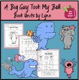 A Big Guy Took My Ball  Book Unit