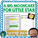 A Big Mooncake For Little Star by Grace Lin Lesson Plan and Google Activities