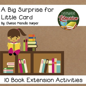 A Big Surprise for Little Card by Harper 10 Book Extension Activities Library
