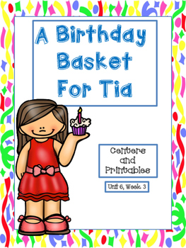 A Birthday Basket for Tia, Centers and Printables, 2nd Grade