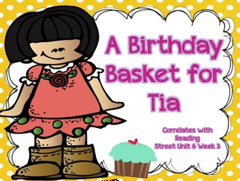 A Birthday Basket for Tia {Reading Street Series Grade 2}