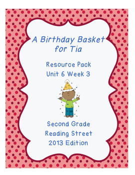 A Birthday Basket for Tia, Reading Street Unit 6 Week 3 Resource Pack