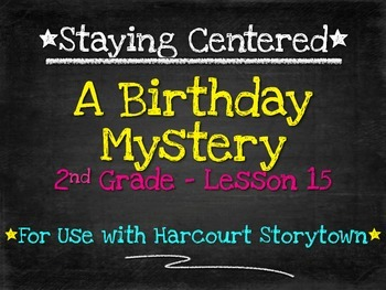 A Birthday Mystery - 2nd Grade Harcourt Storytown Lesson 15