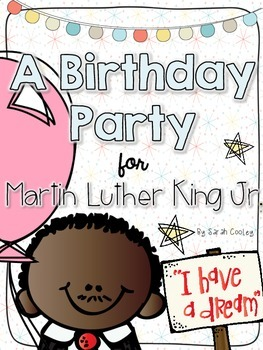 Martin Luther King Jr.:  A Birthday Party Kit for Little Learners