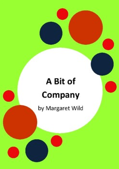 A Bit of Company by Margaret Wild and Wayne Harris - 2 Worksheets